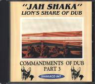 Jah Shaka: Lion's Share Of Dub - Commandments Of Dub Part 3