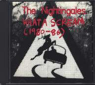 The Nightingales: What A Scream (1980-86)
