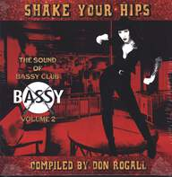 Various: Shake Your Hips The Sounds Of Bassy Club Vol. 2