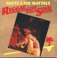 Toots & the Maytals: Reggae Got Soul