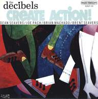 The Decibels: Create Action!