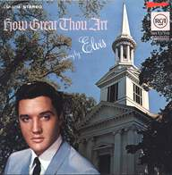 Elvis Presley: How Great Thou Art