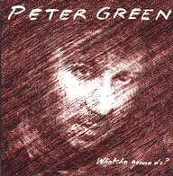 Peter Green (2): Whatcha Gonna Do?
