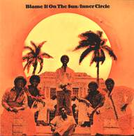 Inner Circle: Blame It On The Sun