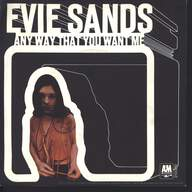 Evie Sands: Any Way That You Want Me