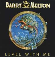 Barry Melton: Level With Me