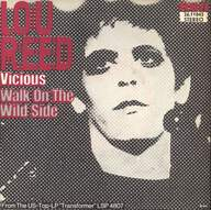 Lou Reed: Walk On The Wild Side / Vicious