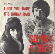 Sonny & Cher: I Got You Babe / It's Gonna Rain