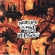 Scraps And Heart Attacks: Scraps And Heart Attacks