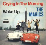 The Magics: Crying In The Morning / Wake Up