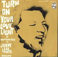 Jerry Lee Lewis: Turn On Your Love Light