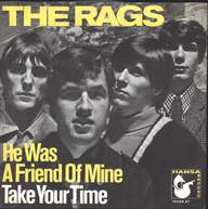 The Rags (3): He Was A Friend Of Mine / Take Your Time