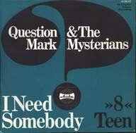 "? & The Mysterians: I Need Somebody / ""8"" Teen"