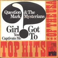 ? & The Mysterians: Girl (You Captivate Me) / Got To