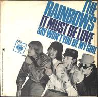 The Rainbows: It Must Be Love / Say Won´t You Be My Girl