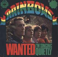 The Rainbows: Wanted / I'm Singing Quietly