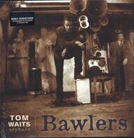 Tom Waits: Bawlers