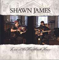 Shawn James: Live At The Heartbreak House