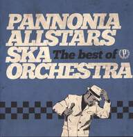 Pannonia Allstars Ska Orchestra: The Best Of