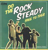 Various: Do The Rock Steady 1966 To 1968
