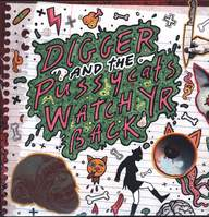 Digger & the Pussycats: Watch Yr Back