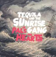 Tequila & The Sunrise Gang: Of Pals and Hearts