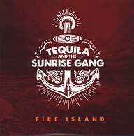 Tequila & The Sunrise Gang: Fire Island