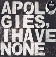 Apologies, I Have None: London