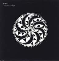 Opal (2): Early Recordings