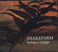 Snakefarm: My Halo At Half-Light