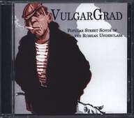 VulgarGrad: Popular Street Songs Of The Russian Underclass