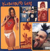 Bloodhound Gang: Use Your Fingers