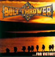 Bolt Thrower: ...For Victory