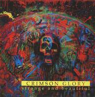 Crimson Glory: Strange And Beautiful