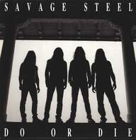 Savage Steel: Do Or Die