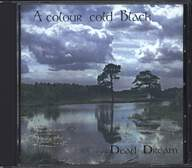 A Colour Cold Black: Dead Dream