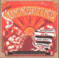 Various: Summertime - An Exploration Into The Exotic World Of Summertime Volume 3