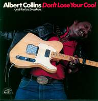 Albert Collins And The Icebreakers: Don't Lose Your Cool