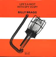Billy Bragg: Life's A Riot With Spy Vs Spy