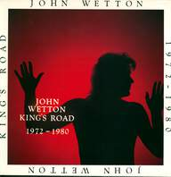 John Wetton: King's Road 1972-1980