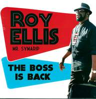 Roy Ellis / Mr. Symarip: The Boss Is Back