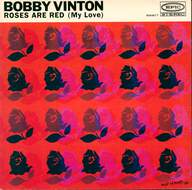 Bobby Vinton: Roses Are Red (My Love) / Ramblin' Rose