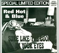 Red Hot'n'blue: Sure Like The Look In Your Eyes