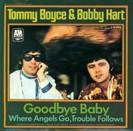 Boyce & Hart: Goodbye Baby (I Don't Want To See You Cry) / Where Angels Go, Trouble Follows