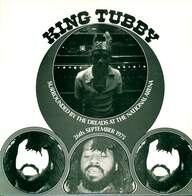 King Tubby: Surrounded By The Dreads At The National Arena 26th. September 1975
