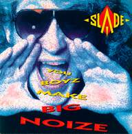 Slade: You Boyz Make Big Noize