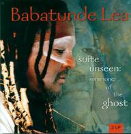 Babatunde Lea: Suite Unseen : Summoner Of The Ghost