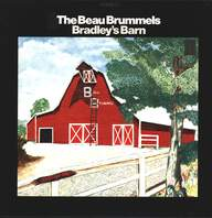 The Beau Brummels: Bradley's Barn