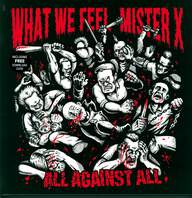 What We Feel / Mister X (14): All Against All