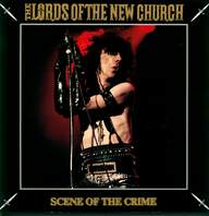 Lords Of the New Church: Scene Of The Crime